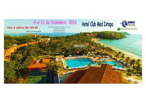 Club Med Ixtapa 9 al 11 de Dic, 2016